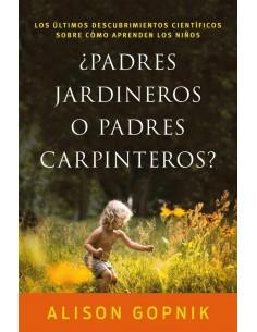 Padres jardineros o padres...