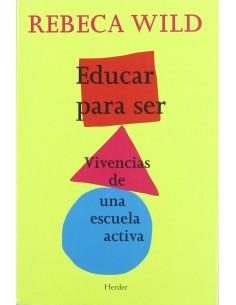 EDUCAR PARA SER . Rebeca Wild