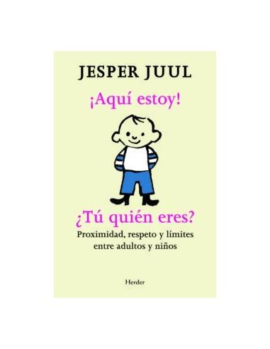 Aquí estoy. ¿Tu quien eres? Jesper Juul