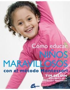 Cómo educar niños maravillosos