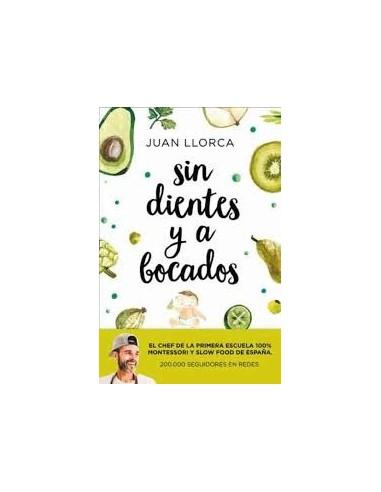 SIN DIENTES Y A BOCADOS. Juan Llorca y Melisa Gómez