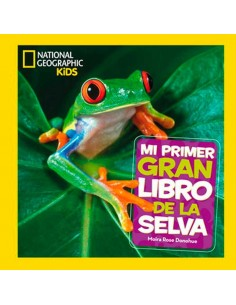 Mi primer gran libro de la selva. National Geographic