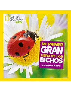 Mi primer gran libro de bichos. National Geographic