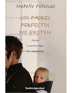 Los padres perfectos no...