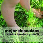 Mejor descalzos: zapatos barefoot y niños