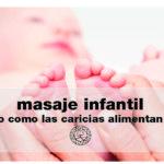 Masaje infantil, el otro alimento de tu bebé